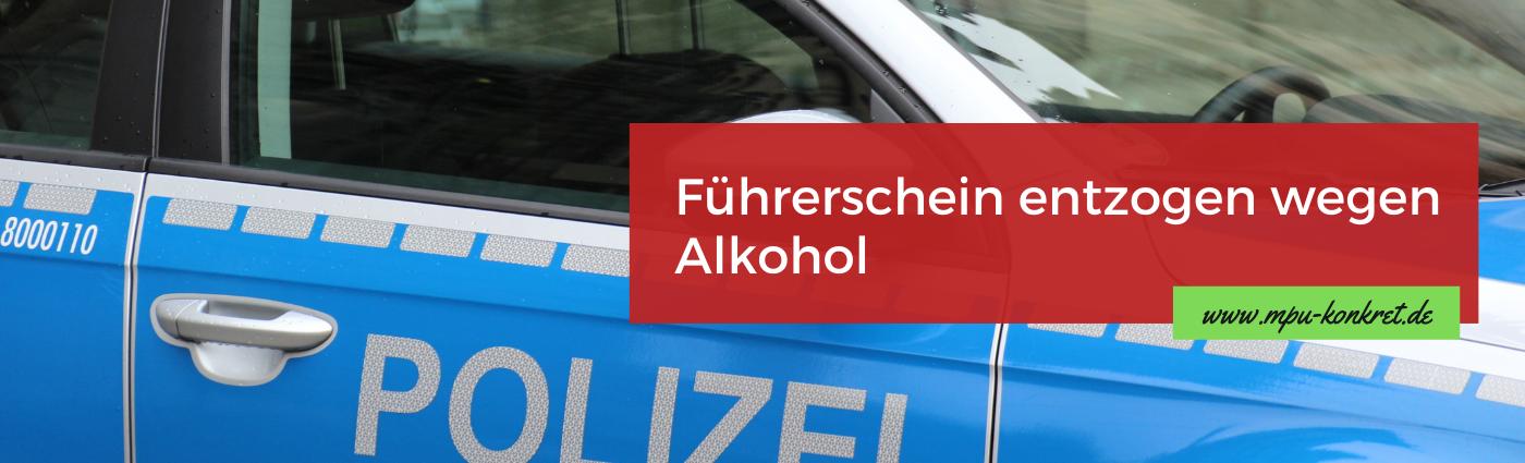 Führerscheinentzug Alkohol Fahrerlaubnis entzogen