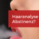 Haaranalyse Abstinenzprogramm MPU Gutachten