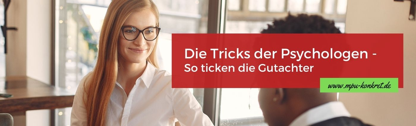 MPU Gutachter Tricks Psychologischer Teil Medizinisch Psychologische Untersuchung