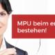 MPU direkt bestehen Medizinisch Psychologische Untersuchung
