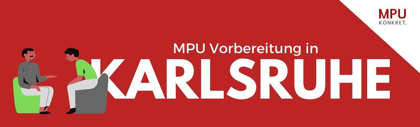 MPU Beratung Karlsruhe Medizinisch Psychologische Untersuchung